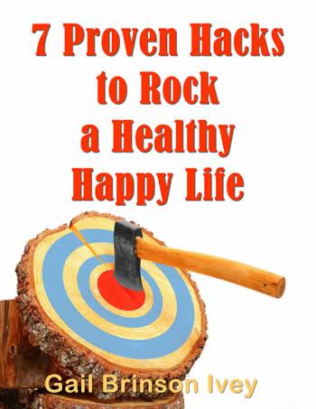 7 Proven Hacks to Rock a Healthy Happy Life